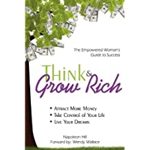 Think and Grow Rich: Empowered Woman's Guide to Success