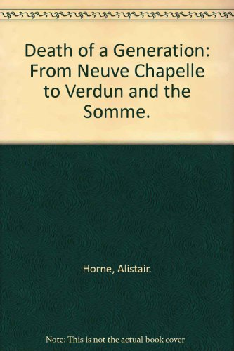 Death of a generation; from Neuve Chapelle to Verdun and the Somme