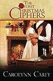 The Secret Christmas Ciphers, Carolynn Carey, 1477498079
