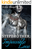 Stepbrother: Impossible Love (Stepbrother Romance)