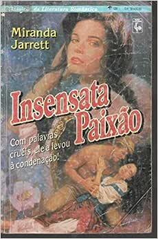 Insensata Paixão - Miranda Jarrett Clássicos Da Literatura