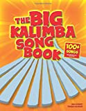 The Big Kalimba Songbook: 100+ Songs for kalimba in C (10 and 17 key)
