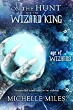 On the Hunt for the Wizard King (Age of Wizards Book 2)