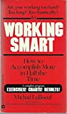 img - for Working smart: How to accomplish more in half the time book / textbook / text book