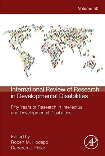 International Review of Research in Developmental Disabilities: Fifty Years of Research in Intellectual and Developmental Disabilities (ISSN Book 50) (International Review Of Research In Developmental Disabilities)