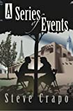 A Series of Events, Steve Crapo, 1466245247