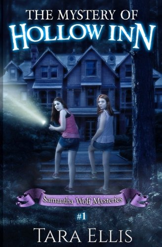 The Mystery Of Hollow Inn: Samantha Wolf Mystery Series #1 (Volume 1)