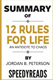 Summary of 12 Rules for Life: An Antidote to Chaos by Jordan B. Peterson - Finish Entire Book in 15 Minutes (SpeedyReads)