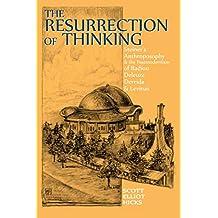 The Resurrection of Thinking: Steiner's Anthroposophy & the Postmodernism of Badiou, Deleuze, Derrida & Levinas