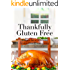 Thankfully Gluten Free: Recipes For A Delicious Gluten Free Thanksgiving