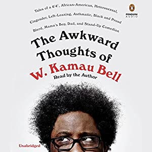 The Awkward Thoughts of W. Kamau Bell Hörbuch