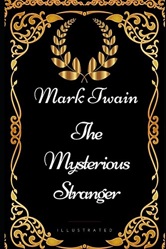The Mysterious Stranger: By Mark Twain - Illustrated [Mark Twain] (Tapa Blanda)