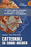img - for Cattedrali Su Sibari Arcaica book / textbook / text book