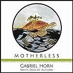 Motherless | Gabriel Horn