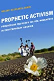 Prophetic Activism: Progressive Religious Justice Movements in Contemporary America (Religion and Social Transformation), Helene Slessarev-Jamir, 0814741231