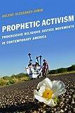 Prophetic Activism : Progressive Religious Justice Movements in Contemporary America, Slessarev-Jamir, Helene, 0814741231