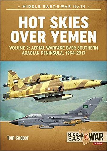 Ebooks Hot Skies Over Yemen: Volume 2: Aerial Warfare Over Southern Arabian Peninsula, 1994-2017 Descargar PDF
