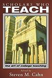Scholars Who Teach, Steven Cahn, 1592445357