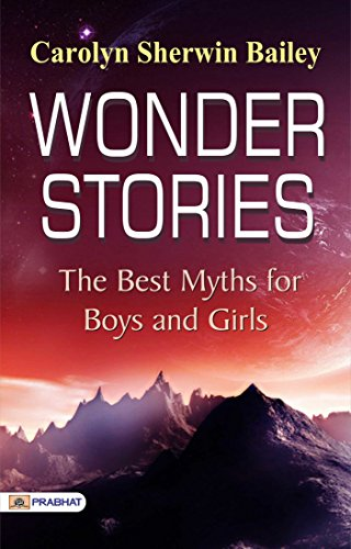 Wonder Stories: The Best Myths for Boys and Girls -