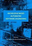 Knowledge Based Automated Software Engineering, Ivan Stanev and Katalina Grigorova, 1443837717