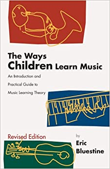 The Ways Children Learn Music: An Introduction and ...