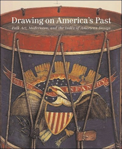 Drawing on America's Past: Folk Art, Modernism, and the Index of American (Design Index)