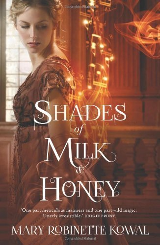 - Shades of Milk and Honey (The Glamourist Histories) by Kowal, Mary Robinette (2013) Paperback