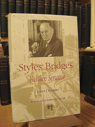 Styles Bridges: Yankee Senator (Senator Styles Bridges)