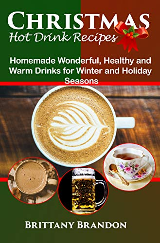Christmas Hot Drink Recipes Homemade Wonderful Healthy And Warm