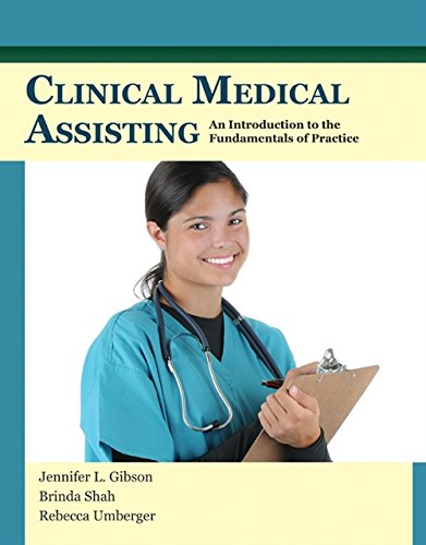 Clinical Medical Assisting: An Introduction to the Fundamentals of Practice