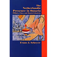 The Netherlandic Presence in Ontario: Pillars, Class and Dutch Ethnicity