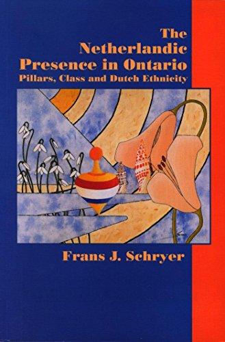 The Netherlandic Presence in Ontario: Pillars, Class and Dutch Ethnicity