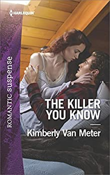 The Killer You Know (Harlequin Romantic Suspense) by [Van Meter, Kimberly]