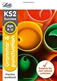 Letts KS2 SATs Revision Success - New 2014 Curriculum – Grammar and Punctuation Age 9-11 Practice Workbook