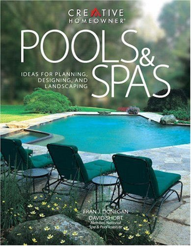 Pools & Spas, 2nd Edition by Creative Homeowner