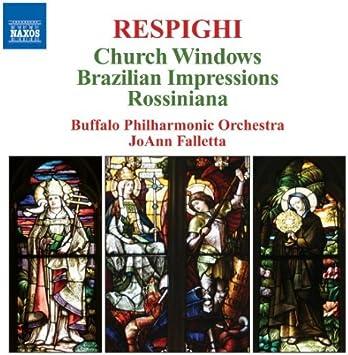 レスピーギ:教会のステンドグラス/ブラジルの印象/ロッシニアーナ