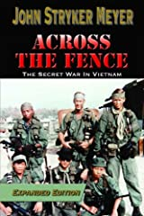 Across The Fence: The Secret War in Vietnam (Expanded Edition) Kindle Edition