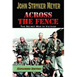 Across The Fence: The Secret War in Vietnam (Expanded Edition)
