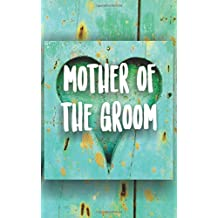 Mother Of The Groom: Wedding Planning Journal For The Brides Mother In Law To Be.  Turquoise Painted Wood Heart Rustic Themed Notebook.