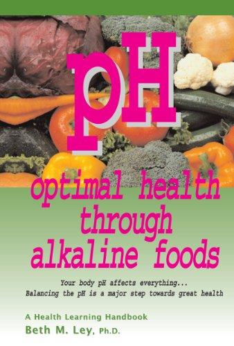 pH: Optimal Health Through Alkaline Foods
