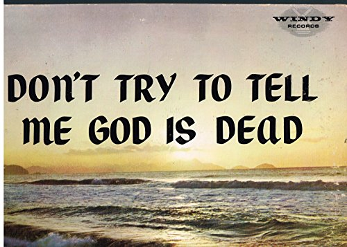 Don't Try To Tell Me God is Dead -- Vinyl LP - Jacksonville Mall Fl