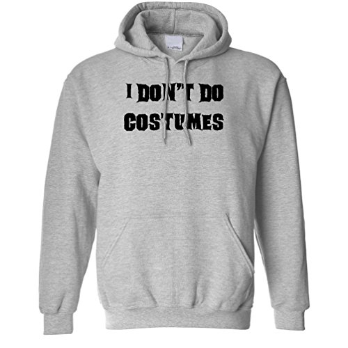 [I Dont Do Costumes Funny Halloween Costume Joke Dad Mom Monster Vampire Hoodie.] (College Girls Group Halloween Costumes)