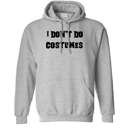 I Dont Do Costumes Funny Halloween Costume Joke Dad Mom Monster Vampire Hoodie. (Nerdy Girl Costume Ideas)