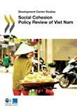 Social Cohesion Policy Review Of Viet Nam: Development Centre Studies