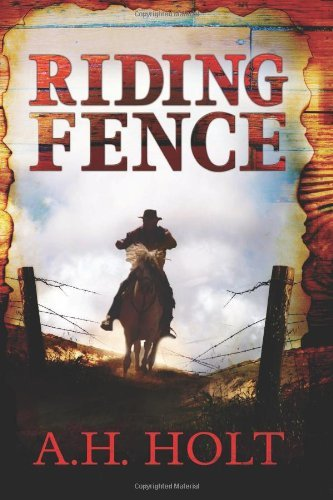 Book: Riding Fence by A.H. Holt