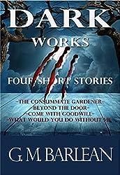 Dark Works: Four Short Stories