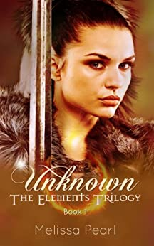 Unknown (The Elements Trilogy Book 1) by [Pearl, Melissa]
