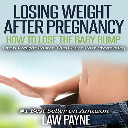 Losing Weight after Pregnancy: How to Lose the Baby Bump