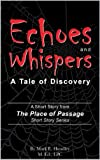 Echoes and Whispers: A Tale of Discovery (The Place of Passage Book 2) offers