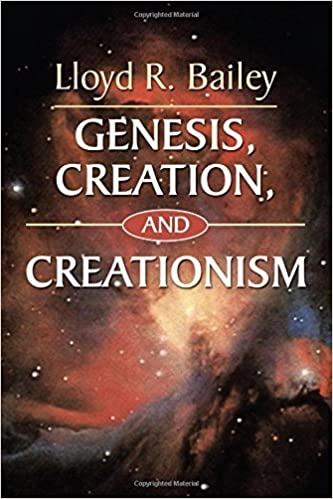 Book Genesis, Creation, and Creationism: by Lloyd R. Bailey (2006-05-28)